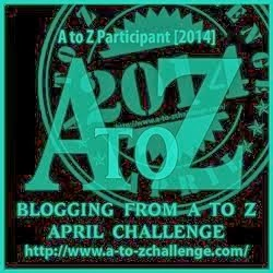A - Z Challenge 2014
