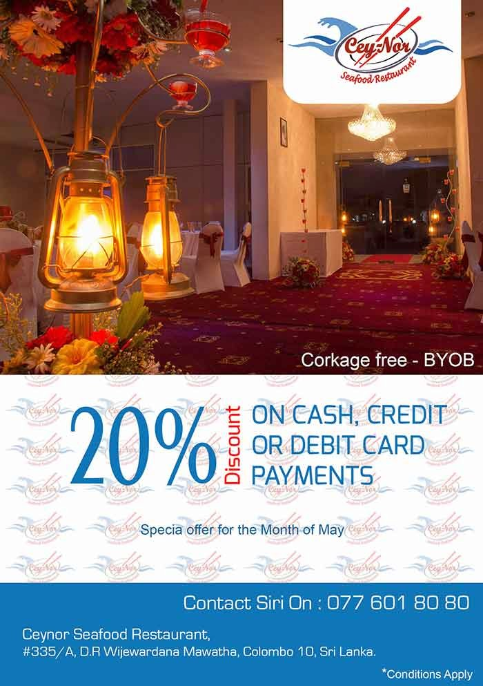 20% Discounts on any type of payment at Ceynor Sea Food Restaurant. Corkage Free. Vlid on for the month of May.