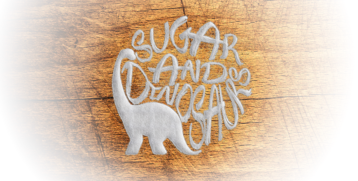 Sugar and Dinosaurs