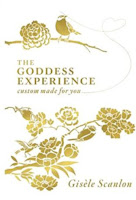 Book cover of The Goddess Experience by Giselle Scanlon