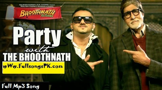 Party With The Bhoothnath,Mp3 Song Download,Bhoothnath Returns,Yo Yo Honey Singh