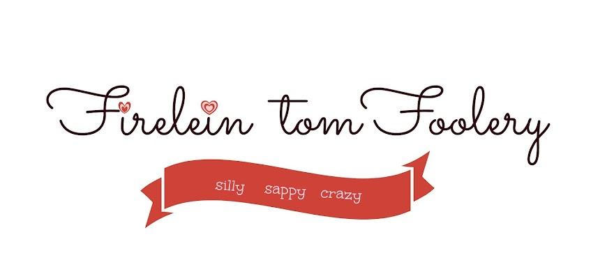 Firelein tomFoolery