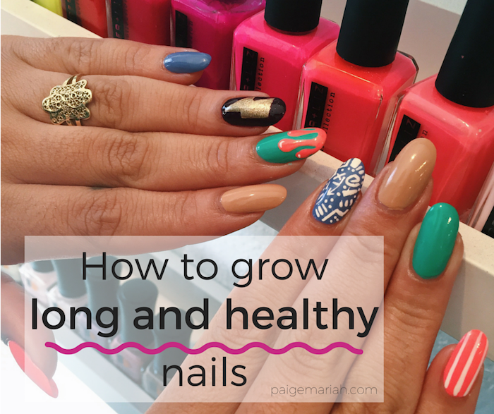 6 top tips for growing long & healthy nails!   Paige Mariah   a ...