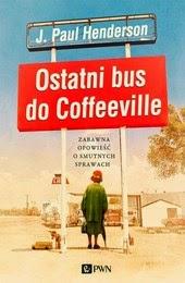 http://lubimyczytac.pl/ksiazka/244451/ostatni-bus-do-coffeeville-zabawna-opowiesc-o-smutnych-sprawach