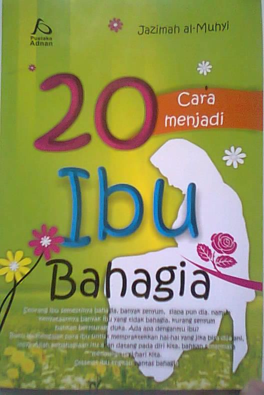 Baiti, Habibati...: [Review Buku] Seorang Ibu memang harus Bahagia.