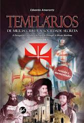 Templários - de Milícia Cristã a Sociedade Secreta, Vol. III