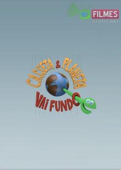 Casseta e Planeta Vai Fundo