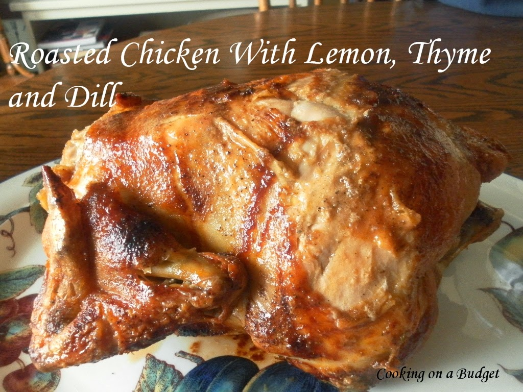 Cooking On A Budget: Roasted Chicken with Lemon, Thyme and Dill