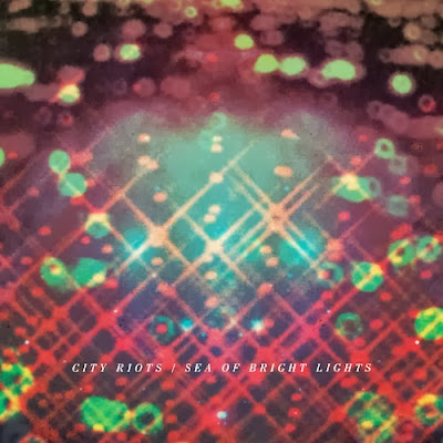 City Riots - Sea of Bright Lights (Essential Listens Review)