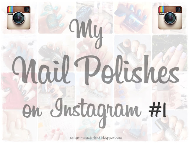 Instagram'daki Ojelerim #1 / My Nail Polishes on Instagram #1