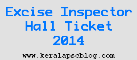 Kerala PSC Excise Inspector Exam 2014 Hall Ticket