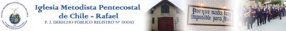 Iglesia Metodista Pentecostal de Chile - Rafael