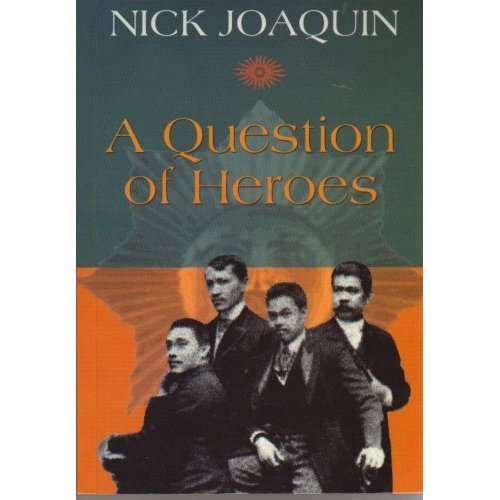question of the heroes by nick joaquin Heroes nick joaquin pdfa question of heroes (ebook, 1981) [worldcatorg]a question of heroes by nick joaquin | librarythinga question of heroes - nick joaquin - google booksa question of.