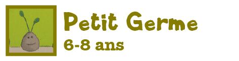 Abonnement Petit Germe, de 6 à 8 ans - à découvrir sur www.pourpenser.fr