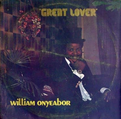 WILLIAM ONYEABOR - GREAT LOVER (1981)