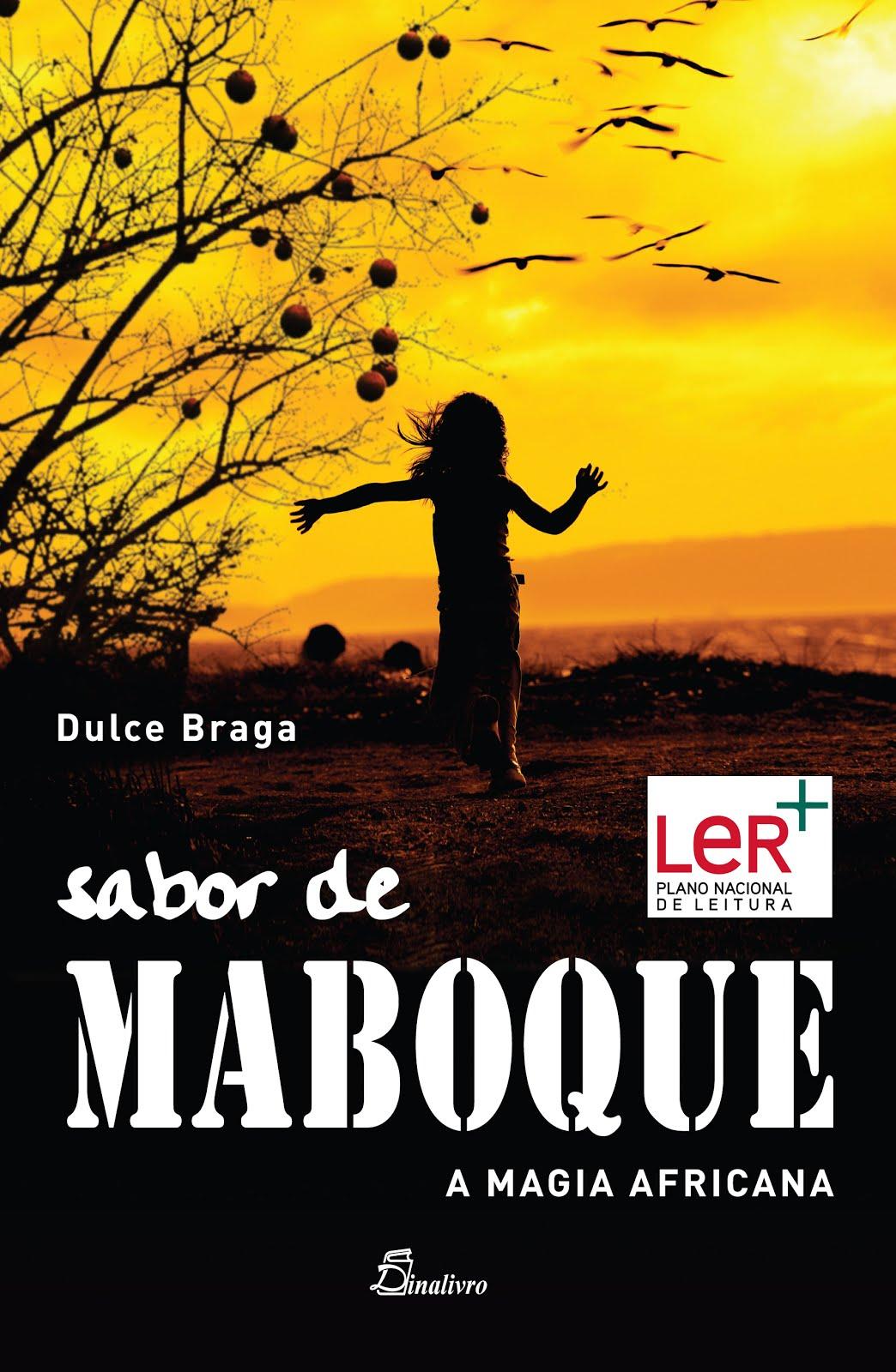 Contato da autora: dulce@mpcnet.com.br / facebook: Sabor de Maboque - A Magia Africana