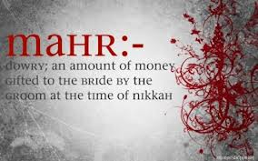 "mahr and dowry two very different The mahr (dowry) is the woman's right and should be stipulated prior to the marriage"" aisha (ra) narrates that rasul-ullah (sallaho alaihe wassallam) said, ""there is no marriage except with a wali and two witnesses of good character""[bayhaqi]."