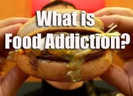 Why do we have Food Addictions?