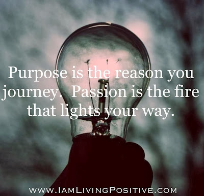 Purpose is the reason you journey. Passion is the fire that lights your way. Picture of a lightbulb.