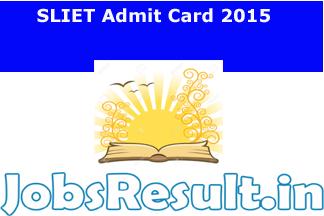 SLIET Admit Card 2015