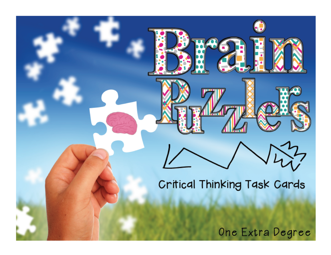http://www.teacherspayteachers.com/Product/Brain-Puzzlers-Critical-Thinking-Task-Cards-1434335
