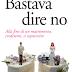 """Anteprima 8 maggio: """"Bastava dire no"""" di Chiara Maffioletti"""