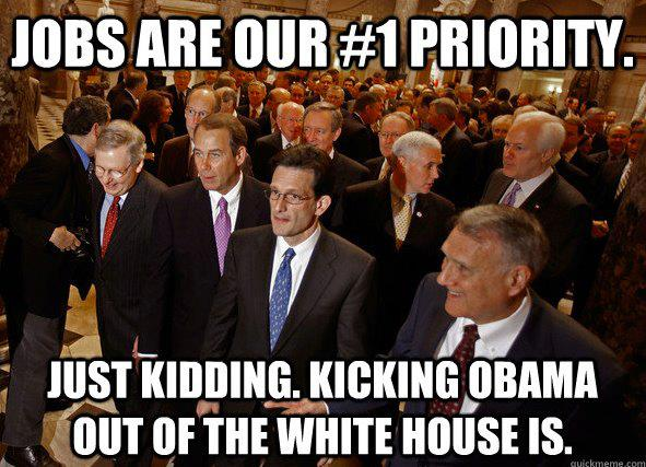 gop jobs meme obama one term president republican funny political memes gop jobs are our 1 priority just kidding