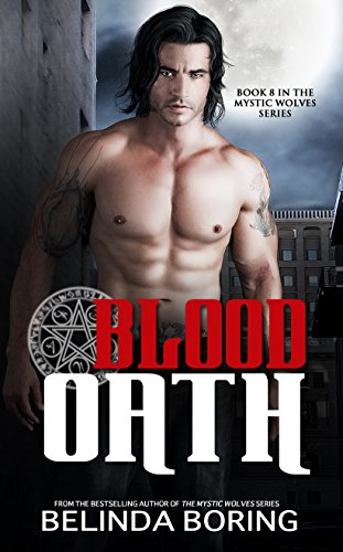 Blood Oath (Mystic Wolves #8) by Belinda Boring (PNR)