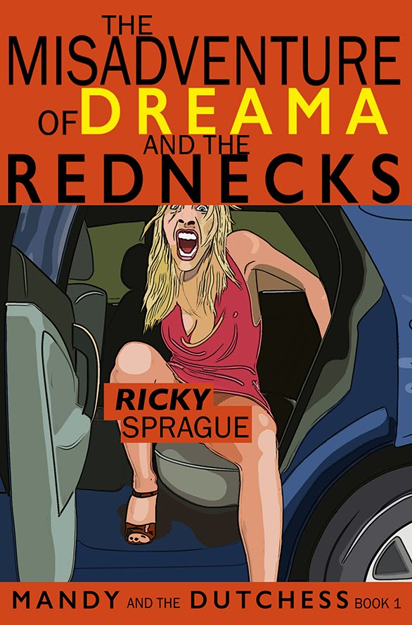 BUY MY BOOK! The Misadventure of Dreama and the Rednecks