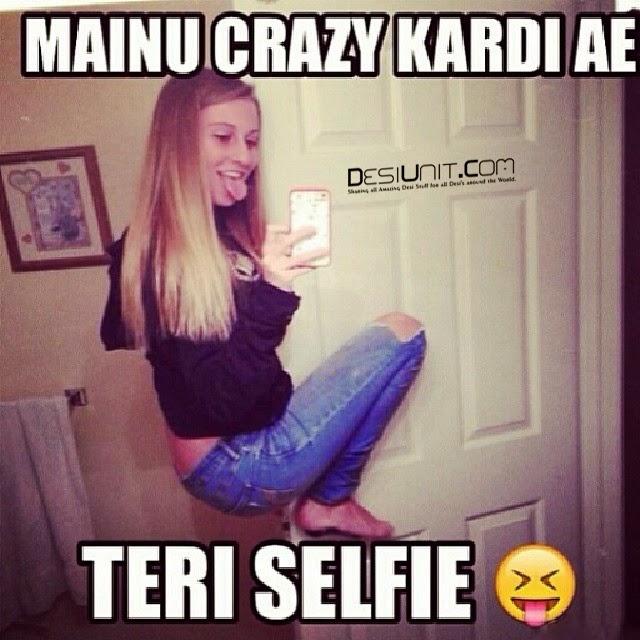 Mainu Crazy Kardi Ae Teri Selfie - Desi Unit - DesiStuff