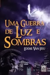 UMA GUERRA DE LUZ E SOMBRAS