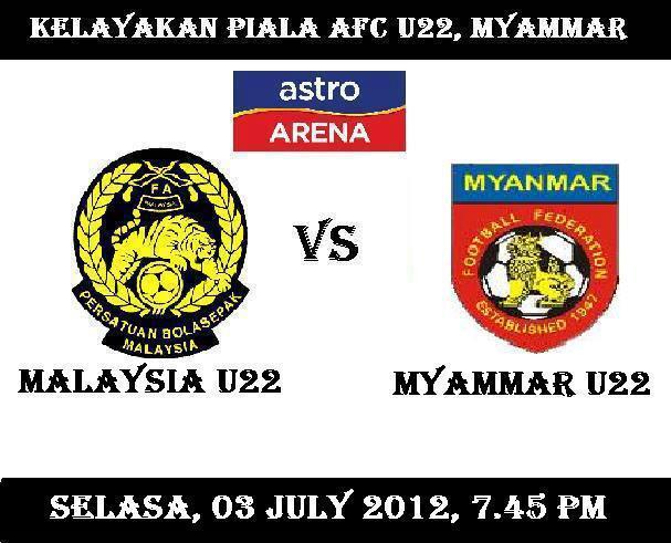 Malaysia Vs Myanmar 3 Julai 2012 | Kelayakan Piala Asia (AFC) B22 2013