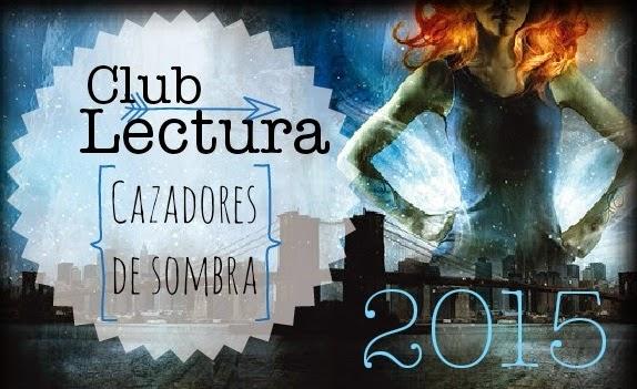 Club de Lectura : Cazadores de Sombras. (2015)