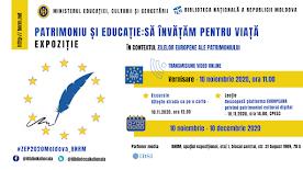 """Expoziția """"PATRIMONIU ȘI EDUCAȚIE: SĂ ÎNVĂȚĂM PENTRU VIAȚĂ"""""""