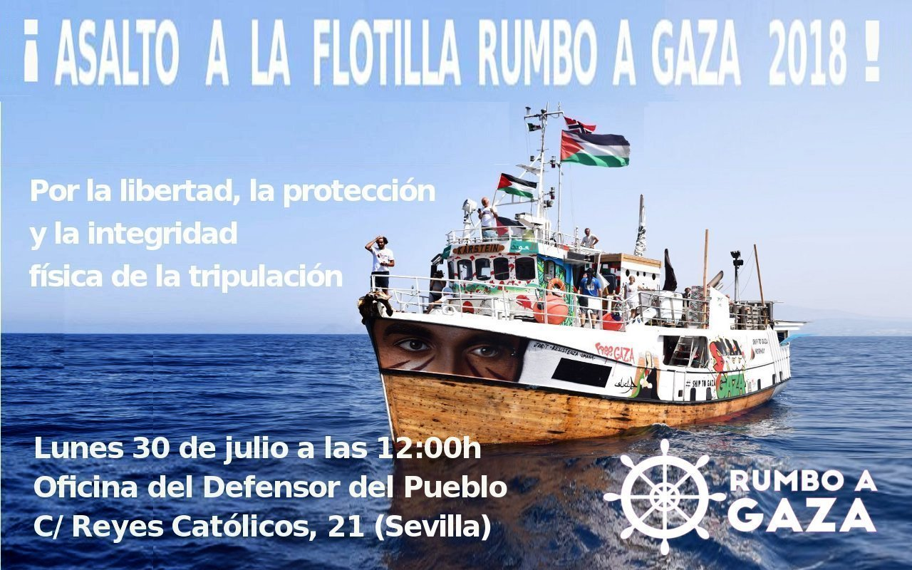 ¡ASALTO A LA FLOTILLA RUMBO A GAZA 2018! Por la libertad,protección e integridad física tripulación