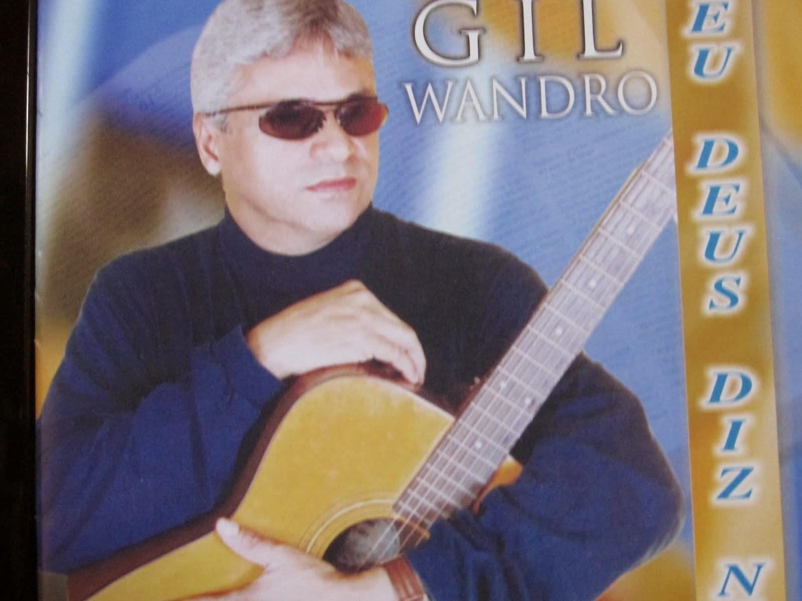 CD II  GIL WANDRO-Enquanto os cães/cadelas rosnavam,Deus me dava as letras.