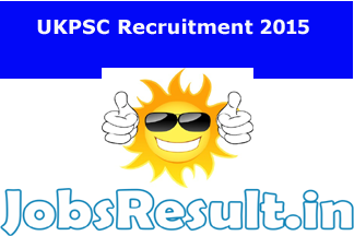 UKPSC Recruitment 2015