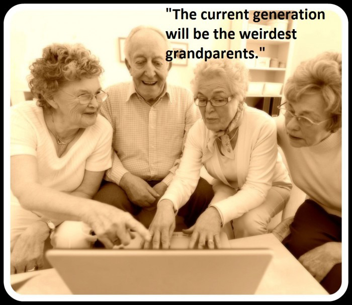 The Current Generation Will Be The Weirdest Grandparents