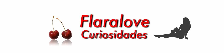 Flaralove Curiosidades