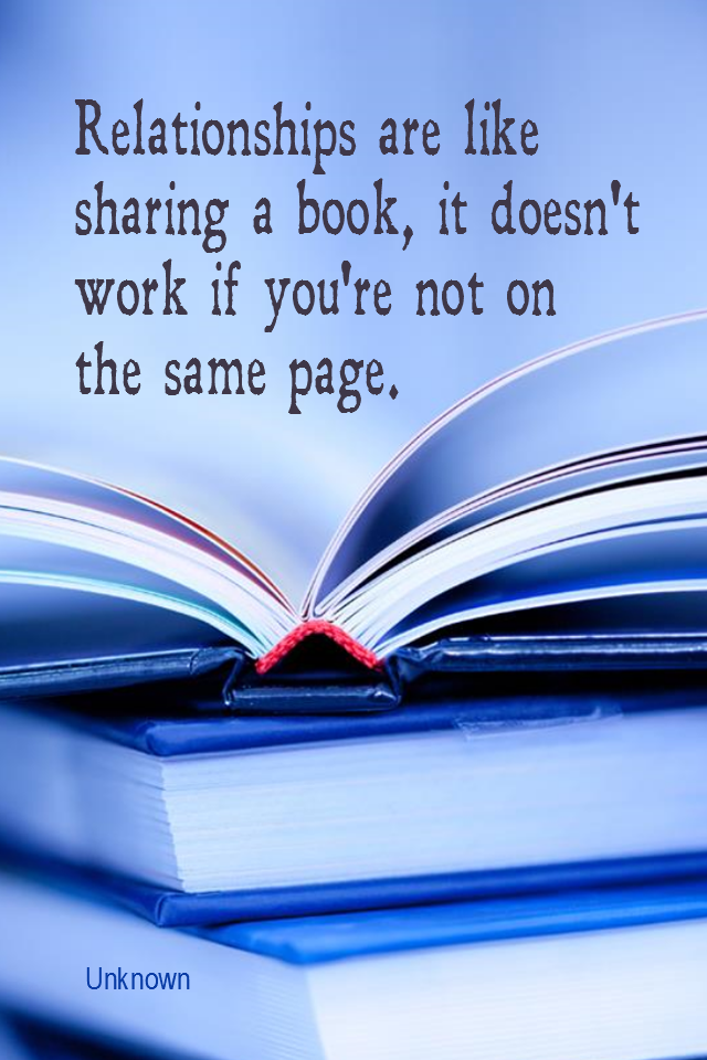 visual quote - image quotation for MARRIAGE - Relationships are like sharing a book, it doesn't work if you're not on the same page. - Unknown
