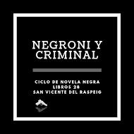 Ciclo Negroni y Criminal