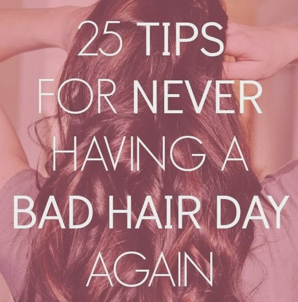 25 Tips for Never Having a Bad Hair Day Again