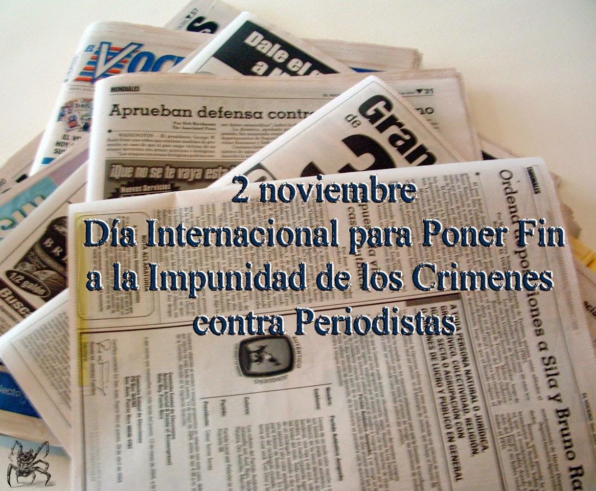 El 2 de noviembre es el día internacional para poner fin a la impunidad de los crimenes contra periodistas.
