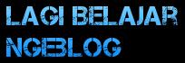 Lagi Belajar Ngeblog