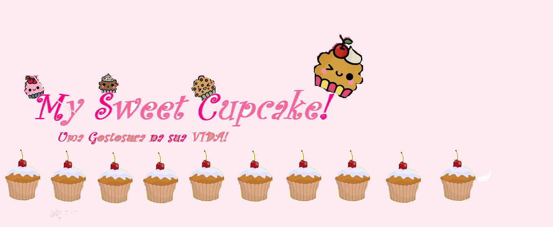 My Sweet Cupcake!