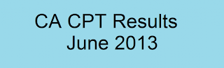 ICAI CA CPT Results June 2013 caresults.nic.in or www.icai.org