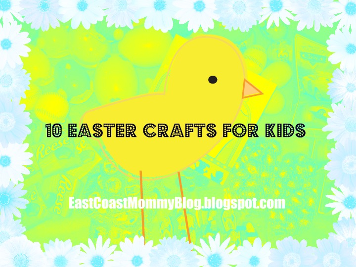 east coast mommy roundup 10 easter crafts for kids 10 easter crafts for kids 720x540