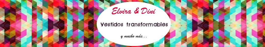 Elvira & Dini. Vestidos transformables y mucho más