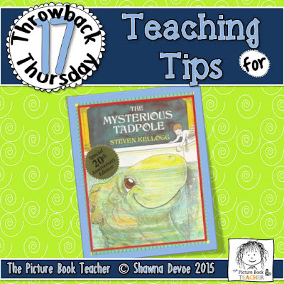 TBT - The Mysterious Tadpole teaching tips from The Picture Book Teacher.