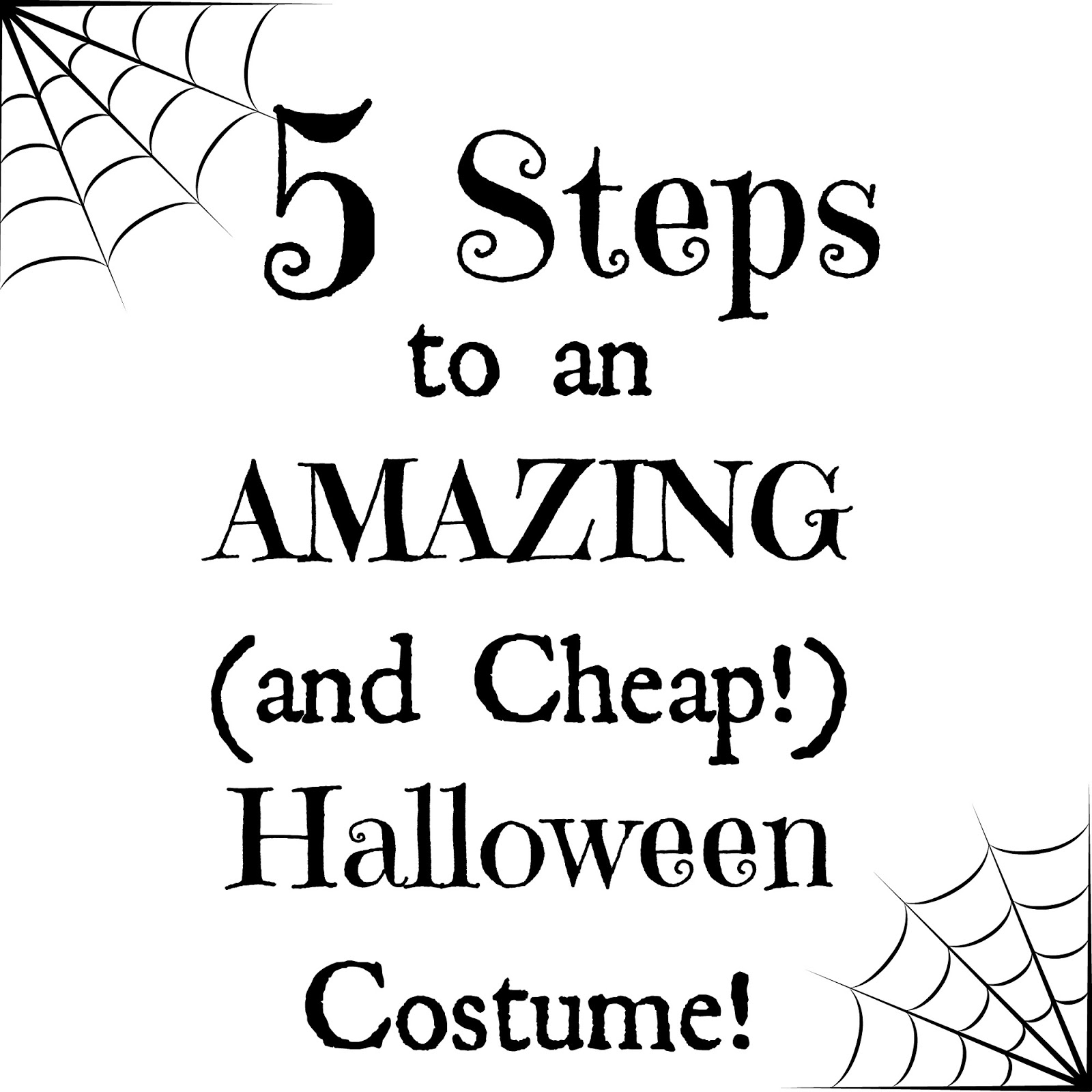 My Favorite Things 5 Steps To An Amazing Cheap Halloween Costume